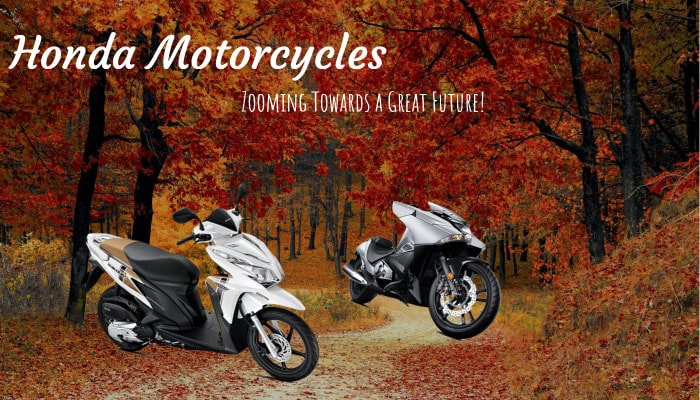 Honda Motorcycles: Zooming Towards a Great Future!