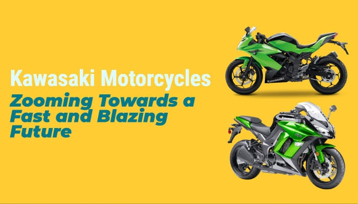 Kawasaki Motorcycles: Zooming Towards a Fast and Blazing Future