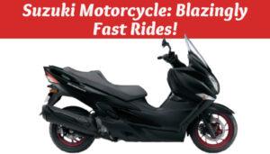 Suzuki Motorcycle: Blazingly Fast Rides!