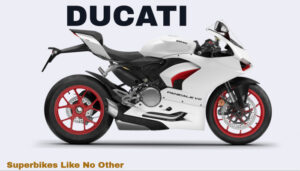 Ducati Motorcycles: Superbikes Like No Other