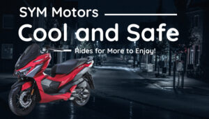 SYM Motors: Cool and Safe Rides for More to Enjoy!
