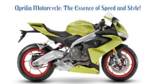 Aprilia Motorcycle The Essence of Speed and Style