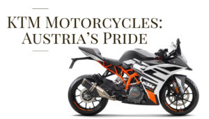 KTM Motorcycles: Austria's Pride